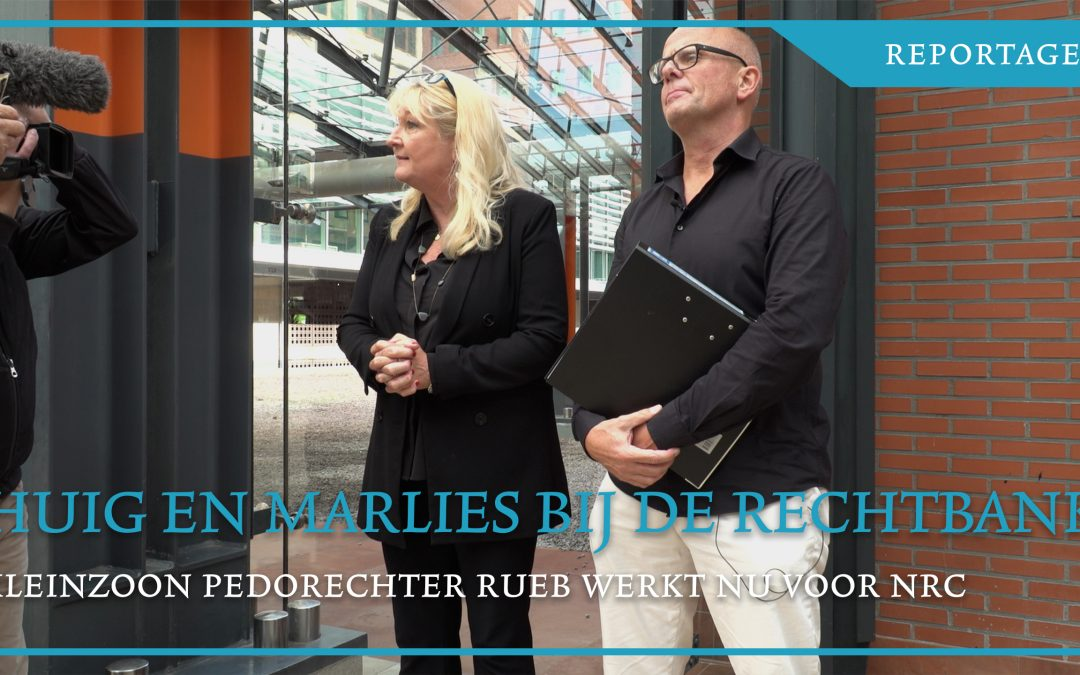Huig en Marlies bij de rechtbank. Jolanda treft kleinzoon van pedorechter Rueb als NRC-journalist